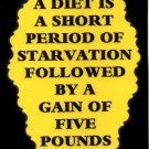 3106 Humorous Refrigerator Magnet Signs A Diet Is A Short Period Of Starvation