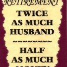 3109 Humorous Refrigerator Magnet Signs Retirement Twice as Much Husband Money