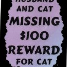 3036 Humorous Refrigerator Magnet Signs Husband And Cat Missing $100 Reward For