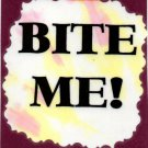 3204 Humorous Refrigerator Magnet Signs Bite Me! Funny Comic Sayings Gifts