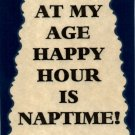 3160 Humorous Refrigerator Magnet Sign At My Age Happy Hour Is Nap Time