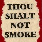 3074 Humorous Refrigerator Magnet Signs Thou Shalt Not Smoke