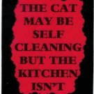 3001 Refrigerator Magnet Sign Gifts The Cat May Be Self Cleaning Kitchen Isn't