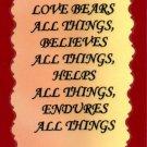 1107 Signs Of Life, Love Laughter Love bears all things believes helps endures