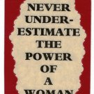 3099 Refrigerator Magnet Sign Funny Friendship Gift Estimate Power Of A Woman