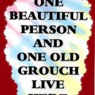 3129 Humorous Refrigerator Magnet Sign One Beautiful person One Old Grouch