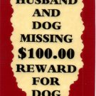 3037 Humorous Refrigerator Magnet Signs Husband And Dog Missing $100 Reward For