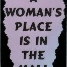 3053 Refrigerator Magnet Sign Funny Friendship Gift A Woman's Place In The Mall