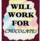 3075 Refrigerator Magnet Sign Funny Friendship Gift Will Work For Chocolate