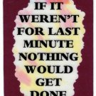 3102 Refrigerator Magnet Sign Funny Friendship Gift It Weren't For Last Minute