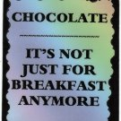 3130 Refrigerator Magnet Sign Funny Friendship Gift Chocolate Not For Breakfast