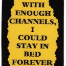 3139 Refrigerator Magnet Sign Funny Friendship Gift With Enough Channels Stay In