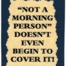 3147 Refrigerator Magnet Sign Funny Friendship Gift Not A Morning Person Doesn't