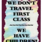 3185 Refrigerator Magnet Sign Funny Friendship Gift We Don't Travel First Class