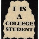3163 Refrigerator Magnet Sign Funny Friendship Gift I Is A College Student