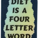 3054 Refrigerator Magnet Sign Funny Friendship Gift Diet Is A Four Letter Word