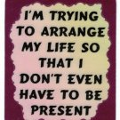 3016 Refrigerator Magnet Sign Funny Friendship Gifts I'm Trying To Arrange My
