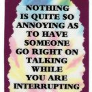 3105 Refrigerator Magnet Sign Funny Friendship Gift Nothing Is Quite So Annoying