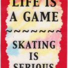 3264 Refrigerator Magnet Sign Funny Friendship Gift Life Is A Game Skating