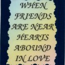 2069 Refrigerator Magnet Signs When Friends are Near Hearts Abound In Love