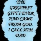 2088 Refrigerator Magnet Signs Greatest Gift From God I Call Him Dad Father