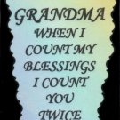 2098 Refrigerator Magnet Signs Grandma When I Count My Blessings I Count You