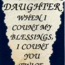 2100 Refrigerator Magnet Signs Daughter When I Count My Blessings I Count You