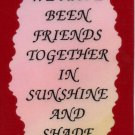 2068 Refrigerator Magnet Signs We Have Friends Together In Sunshine And Shade