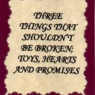 1108 Refrigerator Magnet Three things broken Hearts Toys Promises