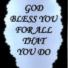 1106  Refrigerator Magnet God bless you for all that you do Great Gifts