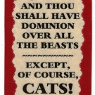 3196 Refrigerator Magnet Sign Funny Friendship Gift Have Dominion Except Cats