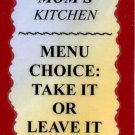2127 Refrigerator Magnet Signs Mom's Kitchen Menu Choice Take It Or Leave It