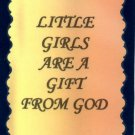 1109 Magnet Signs Of Life, Love Laughter Little girls are a gift from God Great