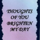 1112 Magnet Signs Of Life, Love  Thoughts of you brighten my day Inspirational