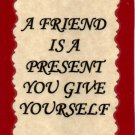 1114 Magnet Signs Of Life, Love Laughter A friend is a present you give yourself