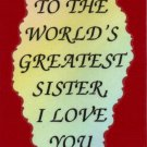 2013 World's greatest Sister Inspirational Refrigerator Magnet Great Gifts