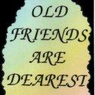 2001 Old Friends Are Dearest Heartwarming Refrigerator Magnet Kitchen Fridge Decor