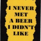 3216 I Never Met A Beer I Didn't Like Refrigerator Magnets Drinking Buddy Gifts