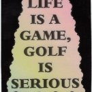 3224 Life Is A Game Golf Serious Refrigerator Magnet Humorous Sports Saying Great Gifts