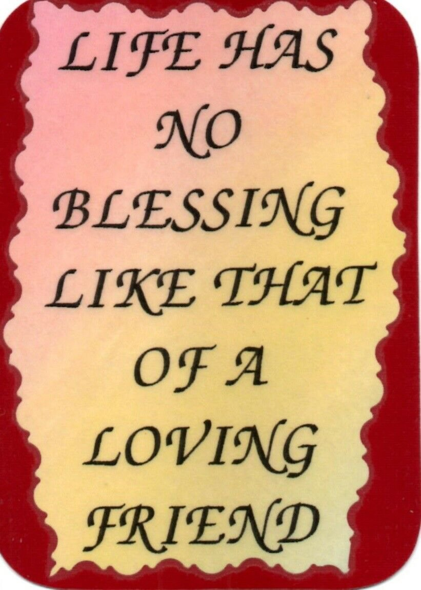 2002 Magnet Life has no blessing loving friend Refrigerator Magnet Friendship Gifts