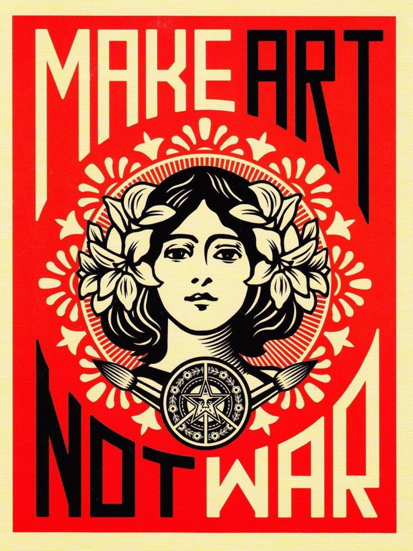 Make Art Not War  13x19 inches Poster Print