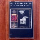 MY DYING BRIDE AS THE FLOWER WITHERS TAPE