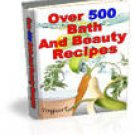 500 Bath & Beauty Recipes