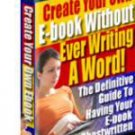 Create Your Own eBook Without Ever Writing A Word