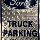 Ford Truck Parking Embossed Metal Sign 12x18