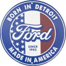 "Ford Born In Detroit made In America Embossed Metal Sign 12"" Round"