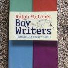BOY WRITERS RECLAIMING THEIR VOICES by Ralph Fletcher Homeschool Writing Teach