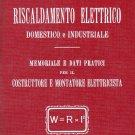 RISCALDAMENTO ELETTRICO MONTATORE Manuale Hoepli Franceschelli 1 edit 1924 Electric heating