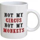Coffee Cup Mug Not My Circus Monkeys Funny Humor 11oz Inspirational Gift New