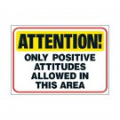 Attention Only Positive Attitudes